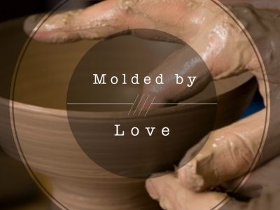 Molded by Love - The Potter and Clay