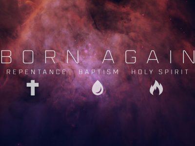 Born Again - 3 Week Series on Salvation
